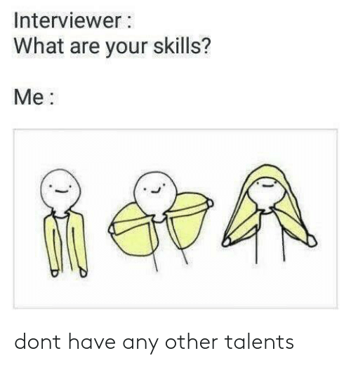 Any Other: dont have any other talents