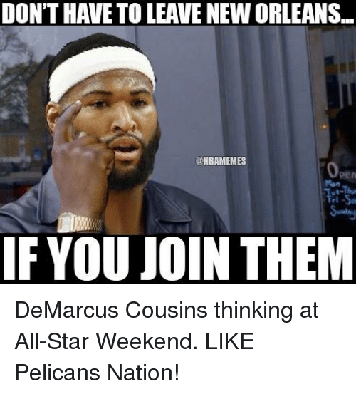 all star weekend: DON'T HAVE TO LEAVE NEWORLEANS...  @NBAMEMES  IF YOU JOIN THEM DeMarcus Cousins thinking at All-Star Weekend. LIKE Pelicans Nation!