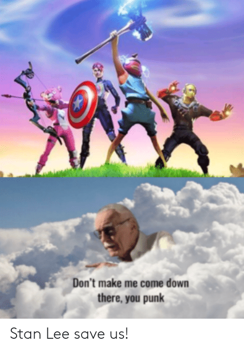 Stan, Stan Lee, and Punk: Don't make me come down  there, you punk Stan Lee save us!