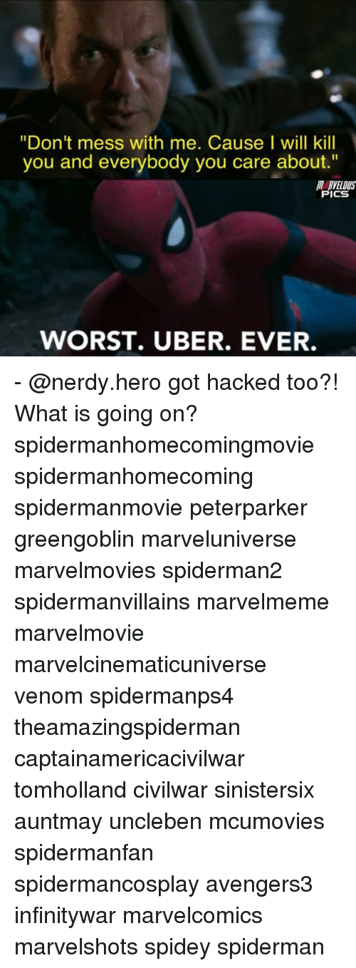 """messing with me: """"Don't mess with me. Cause I will kill  you and everybody you care about.""""  MARVELOUS  PICS  WORST. UBER. EVER. - @nerdy.hero got hacked too?! What is going on? spidermanhomecomingmovie spidermanhomecoming spidermanmovie peterparker greengoblin marveluniverse marvelmovies spiderman2 spidermanvillains marvelmeme marvelmovie marvelcinematicuniverse venom spidermanps4 theamazingspiderman captainamericacivilwar tomholland civilwar sinistersix auntmay uncleben mcumovies spidermanfan spidermancosplay avengers3 infinitywar marvelcomics marvelshots spidey spiderman"""