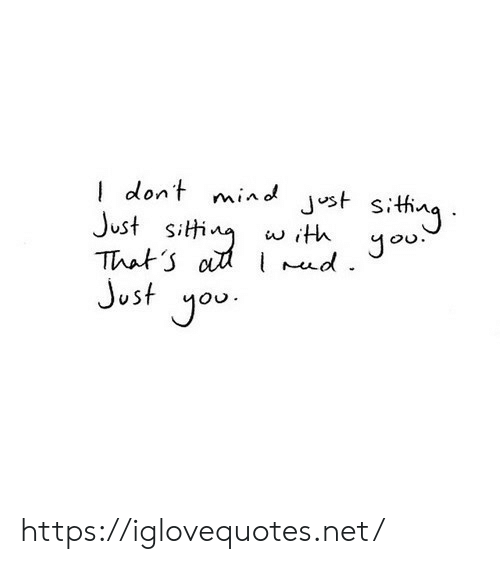 Jou: dont mind Jst sithng  Just siti  That o d Jou  Just you  w ith  . https://iglovequotes.net/