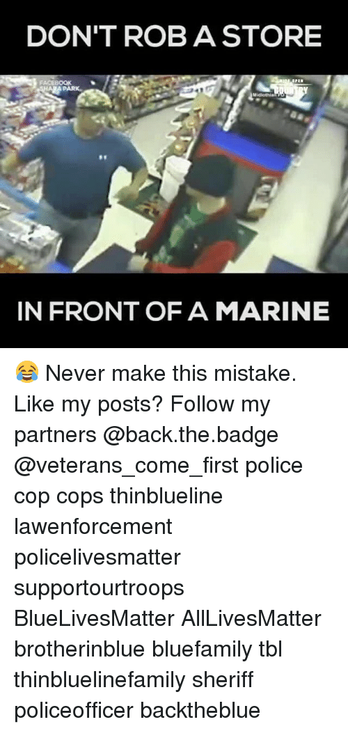 Copping: DON'T ROB A STORE  PARK  IN FRONT OF A MARINE 😂 Never make this mistake. Like my posts? Follow my partners @back.the.badge @veterans_сome_first police cop cops thinblueline lawenforcement policelivesmatter supportourtroops BlueLivesMatter AllLivesMatter brotherinblue bluefamily tbl thinbluelinefamily sheriff policeofficer backtheblue