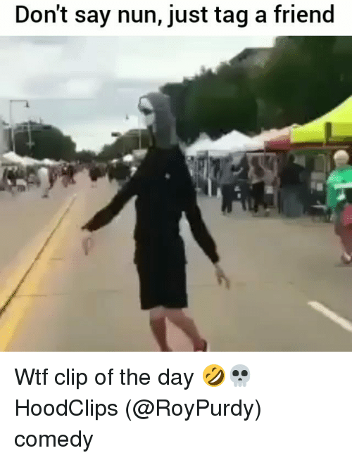 Funny, Wtf, and Comedy: Don't say nun, just tag a friend Wtf clip of the day 🤣💀 HoodClips (@RoyPurdy) comedy