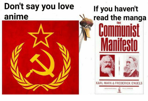 Karling: Don't say you love  If you haven't  anime  read the manga  THE  Manifesto  KARL MARX FREDERICK ENGELS
