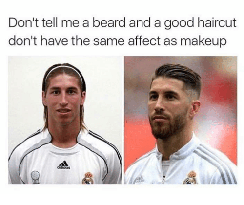 affectation: Don't tell me a beard and a good haircut  don't have the same affect as makeup