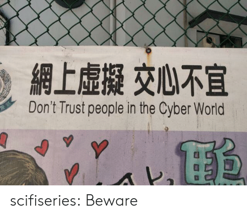 Dont Trust: Don't Trust people in the Cyber World  Y scifiseries:  Beware