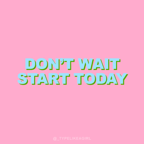 Wat, Today, and  Dont: DONT WAT  START TODAY  @TYPELIKEAGIRL