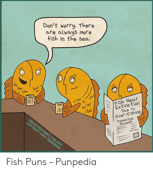 Don't Worry There Are Always More Fish in the Sea Www v Extinction