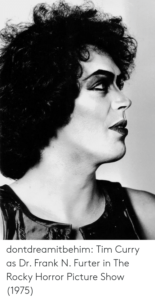 tim curry: dontdreamitbehim:  Tim Curry as Dr. Frank N. Furter in The Rocky Horror Picture Show (1975)