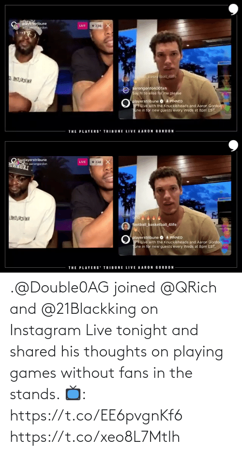 Shared: .@Double0AG joined @QRich and @21Blackking on Instagram Live tonight and shared his thoughts on playing games without fans in the stands.   📺: https://t.co/EE6pvgnKf6 https://t.co/xeo8L7Mtlh