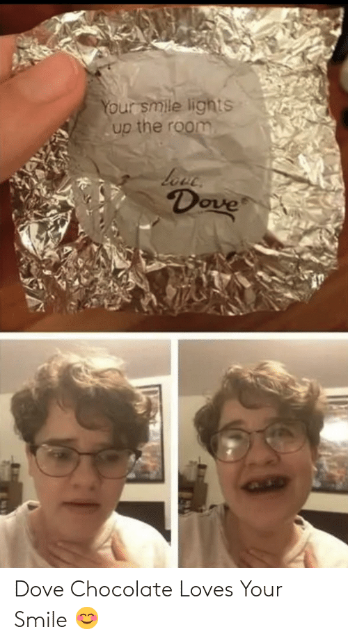 loves: Dove Chocolate Loves Your Smile 😊