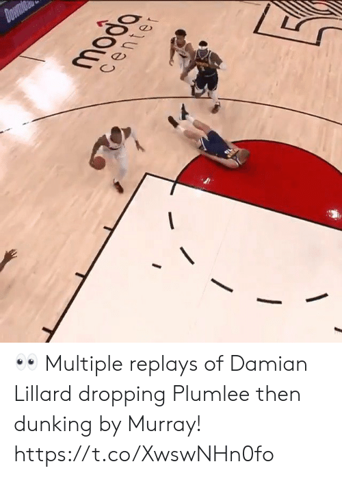 Dropping: Down  moda  center 👀 Multiple replays of Damian Lillard dropping Plumlee then dunking by Murray! https://t.co/XwswNHn0fo