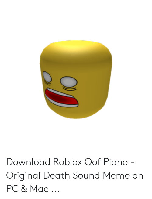 Download Roblox Oof Piano - Original Death Sound Meme on PC