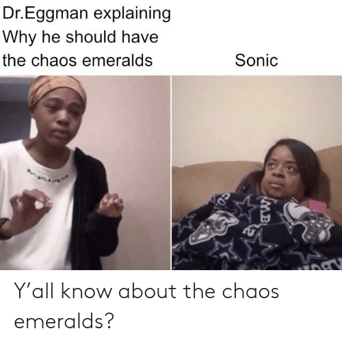 Dreggman Explaining Why He Should Have The Chaos Emeralds Sonic Mb Y