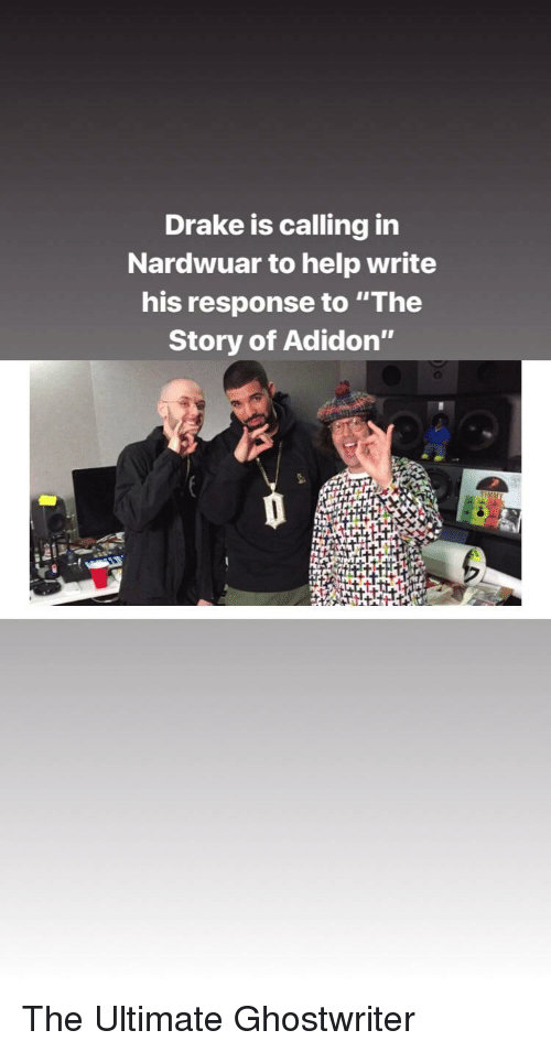 """Drake, Funny, and Help: Drake is calling in  Nardwuar to help write  his response to """"The  Story of Adidon"""""""