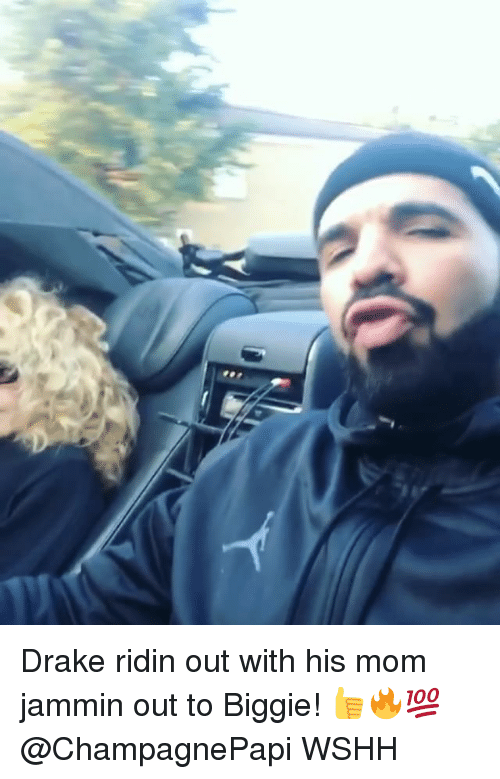 Drake, Memes, and Wshh: Drake ridin out with his mom jammin out to Biggie! 👍🔥💯 @ChampagnePapi WSHH