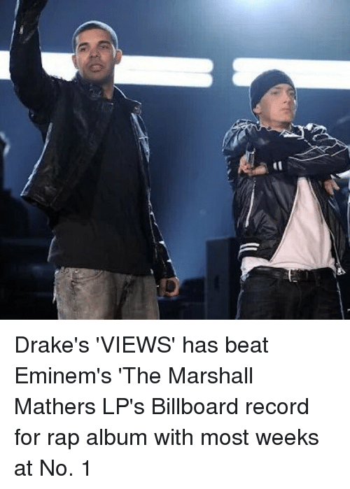 Marshall Mathers: Drake's 'VIEWS' has beat Eminem's 'The Marshall Mathers LP's Billboard record for rap album with most weeks at No. 1