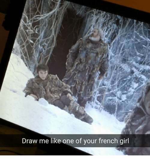 Girls, Memes, and Drawings: Draw me like one of your french girl