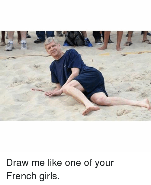 Draw Me Like One Of Your French: Draw me like one of your French girls.