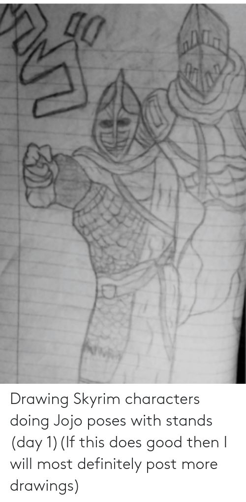 Drawings: Drawing Skyrim characters doing Jojo poses with stands (day 1)(If this does good then I will most definitely post more drawings)