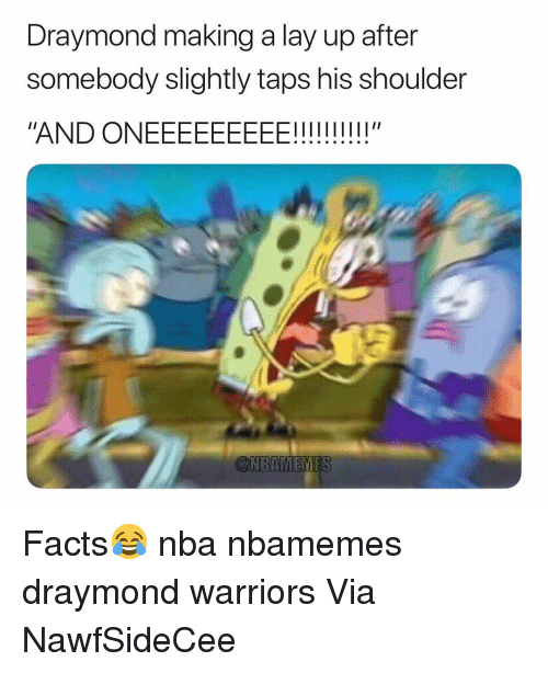 """Basketball, Facts, and Lay Up: Draymond making a lay up after  somebody slightly taps his shoulder  """"AND ONEEEEEEEEE!!!!"""" Facts😂 nba nbamemes draymond warriors Via NawfSideCee"""