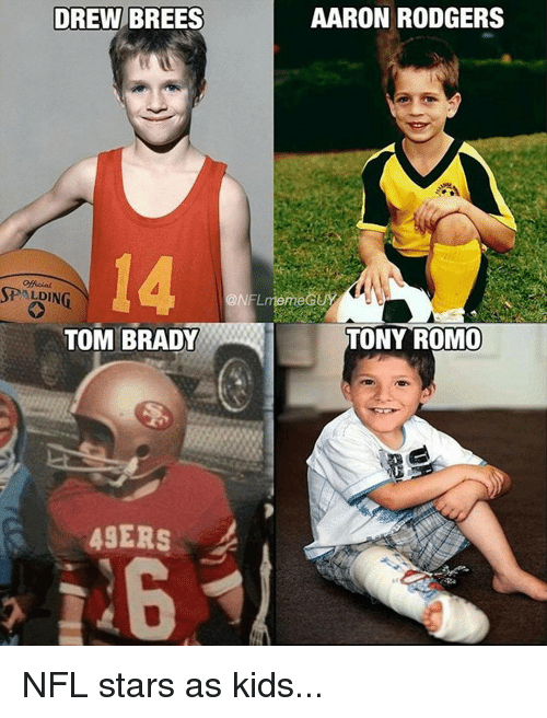 Meme Guy: DREW BREES  AARON RODGERS  SPALDIN  ONFL meme GUY  TONY ROMO  TOM BRADY  49ERS NFL stars as kids...