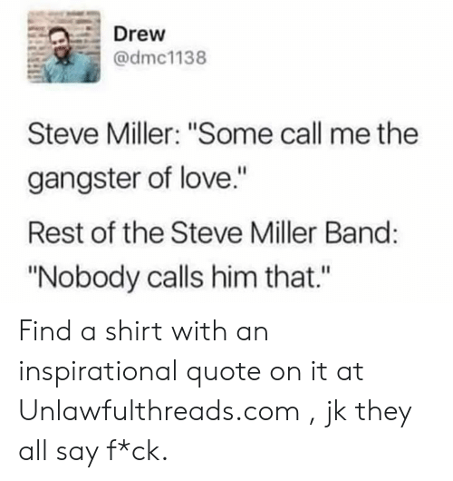 Drew Steve Miller Some Call Me the Gangster of Love Rest of the