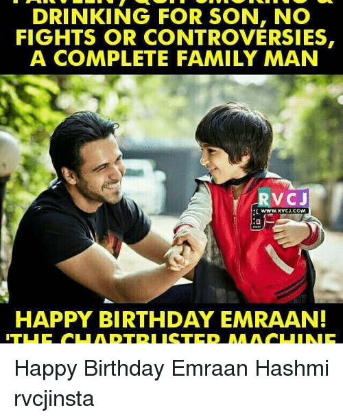 emraan hashmi: DRINKING FOR SON, NO  FIGHTS OR CONTROVERSIES,  A COMPLETE FAMILY MAN  ARVCJ  WWW, RVC COM  HAPPY BIRTHDAY EMRAAN! Happy Birthday Emraan Hashmi rvcjinsta