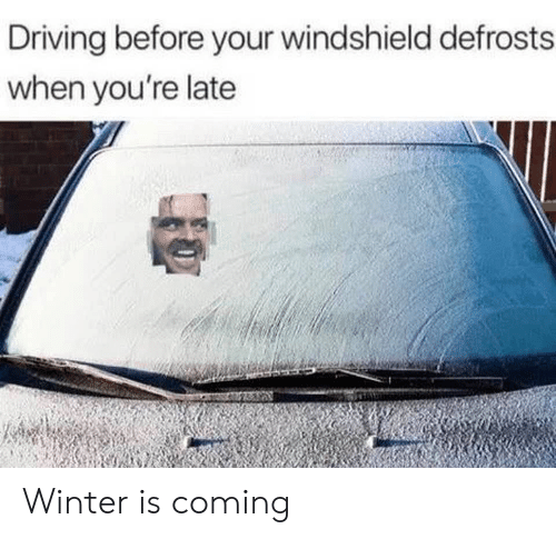 windshield: Driving before your windshield defrosts  when you're late Winter is coming