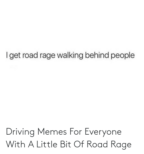 For Everyone: Driving Memes For Everyone With A Little Bit Of Road Rage