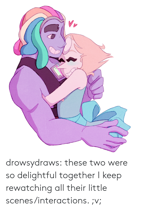 Rewatching: drowsydraws:  these two were so delightful together I keep rewatching all their little scenes/interactions. ;v;