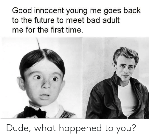 Dude What: Dude, what happened to you?