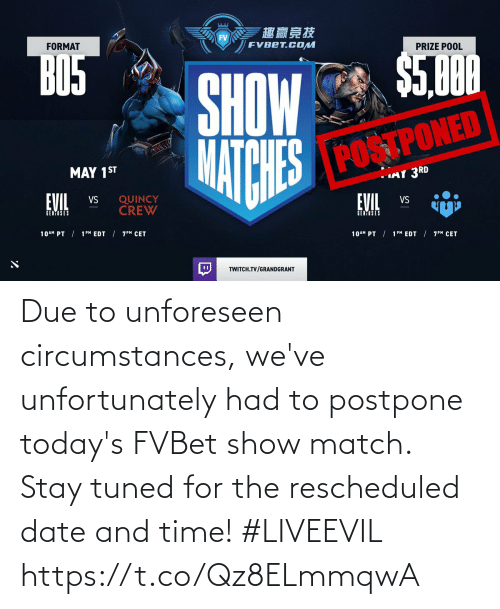 Todays: Due to unforeseen circumstances, we've unfortunately had to postpone today's FVBet show match. Stay tuned for the rescheduled date and time! #LIVEEVIL https://t.co/Qz8ELmmqwA