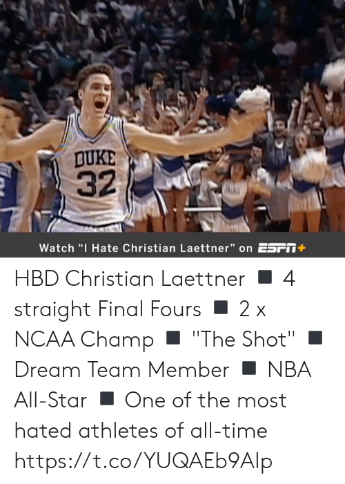"All Star: DUKE  32  Watch ""I Hate Christian Laettner"" on ESFT+ HBD Christian Laettner  ◾️ 4 straight Final Fours ◾️ 2 x NCAA Champ ◾️ ""The Shot"" ◾️ Dream Team Member ◾️ NBA All-Star ◾️ One of the most hated athletes of all-time  https://t.co/YUQAEb9AIp"