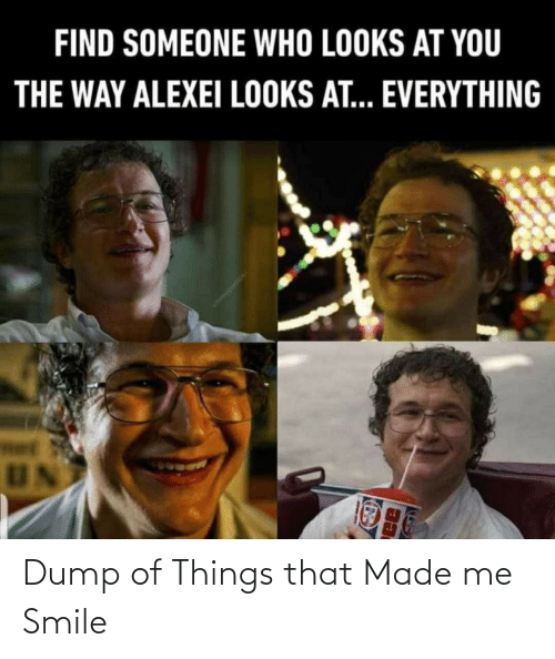 things: Dump of Things that Made me Smile