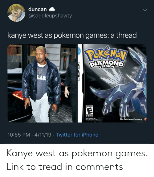 Blackpeopletwitter, Funny, and Iphone: duncan &  @saddleupshawty  kanye west as pokemon games: a thread  VERSION  EVERYONE  ESRB  Game Experience May  Change During Oaline Play  The Pokémon Company  C  10:55 PM 4/11/19 Twitter for iPhone Kanye west as pokemon games. Link to tread in comments