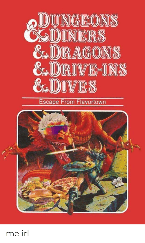 Flavortown: DUNGEONS  CDINERS  & DRAGONS  & DRIVE-INS  &DIVES  Escape From Flavortown me irl