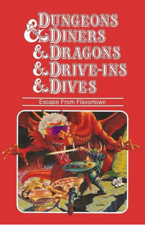 Flavortown: DUNGEONS  DINERS  &s DRAGONS  &DRIVEINS  &DIVES  Escape From Flavortown