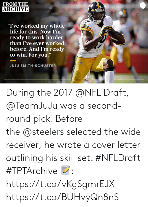 NFL draft: During the 2017@NFL Draft, @TeamJuJu was a second-round pick.   Before the@steelers selected the wide receiver, he wrote a cover letter outlining his skill set. #NFLDraft #TPTArchive   📝: https://t.co/vKgSgmrEJX https://t.co/BUHvyQn8nS