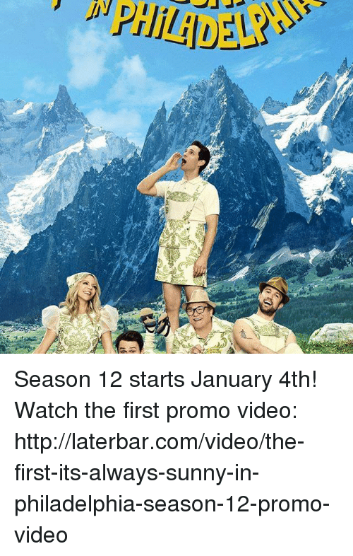 It's Always Sunny in Philadelphia: DVD Season 12 starts January 4th! Watch the first promo video: http://laterbar.com/video/the-first-its-always-sunny-in-philadelphia-season-12-promo-video