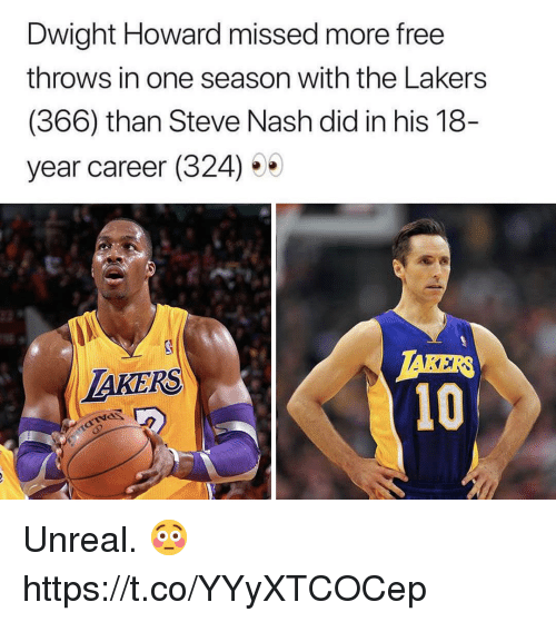 nash: Dwight Howard missed more free  throws in one season with the Lakers  (366) than Steve Nash did in his 18  year career (324) 5  TAKER  10  LAKERS Unreal. 😳 https://t.co/YYyXTCOCep