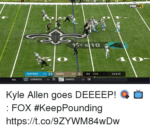 Memes, Nfl, and New Orleans Saints: DXNFL  PANTHERS 69 23 SAINTS  13-2 03rd 3:54  23  1st & 10  NFL  ☆COWBOYS 9-6 21 GIANTS 5-10 18 Kyle Allen goes DEEEEP! 🎯  📺: FOX #KeepPounding https://t.co/9ZYWM84wDw