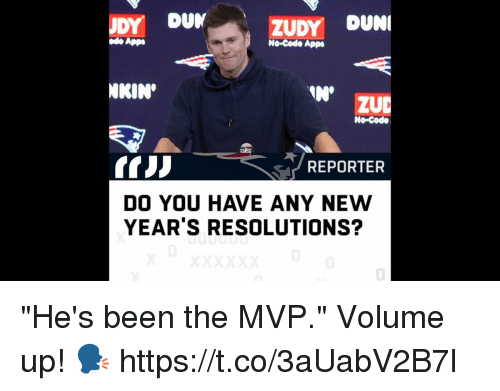 """Any New: DY DUN  ZUDY DUN  App  No-Code Apps  NKIN  IN'  ZUD  No-Code  REPORTER  DO YOU HAVE ANY NEW  YEAR'S RESOLUTIONS?  0 """"He's been the MVP.""""  Volume up! 🗣 https://t.co/3aUabV2B7l"""
