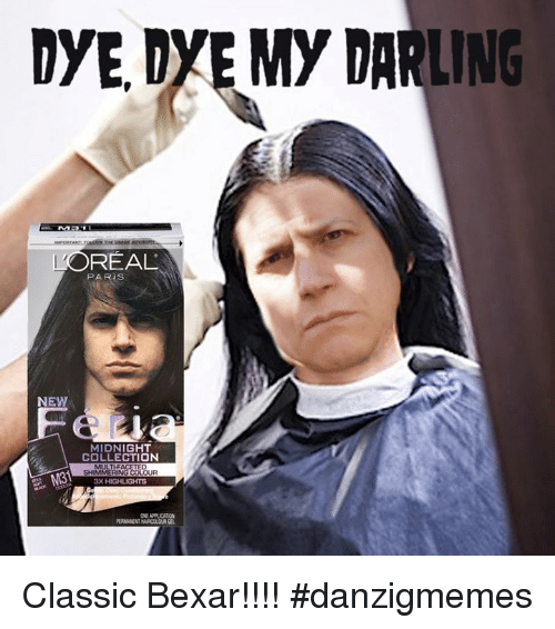 Oreally: DYE DYEMY DARLING  'OREAL  PARIS  MIDNIGHT  COLLECTION  3X HIGHLIGHTS  ONE APPLICATION Classic Bexar!!!!  #danzigmemes
