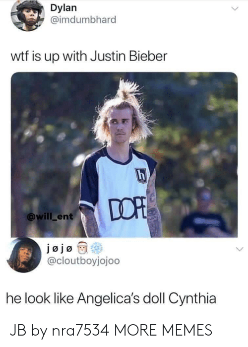 bieber: Dylan  @imdumbhard  wtf is up with Justin Bieber  DOP  @will_ent  jajøty@  @cloutboyjojoo  he look like Angelica's doll Cynthia JB by nra7534 MORE MEMES