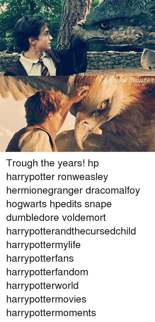 trough: e  ng Trough the years! hp harrypotter ronweasley hermionegranger dracomalfoy hogwarts hpedits snape dumbledore voldemort harrypotterandthecursedchild harrypottermylife harrypotterfans harrypotterfandom harrypotterworld harrypottermovies harrypottermoments