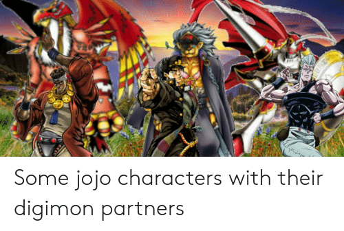 Jojo, Digimon, and Their: e Some jojo characters with their digimon partners