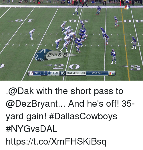 Memes, 🤖, and Yard: E4  2ND &8  NYG 3  DAL 16 3rd 4:32 :09  2nd & 8 .@Dak with the short pass to @DezBryant... And he's off!  35-yard gain! #DallasCowboys #NYGvsDAL https://t.co/XmFHSKiBsq