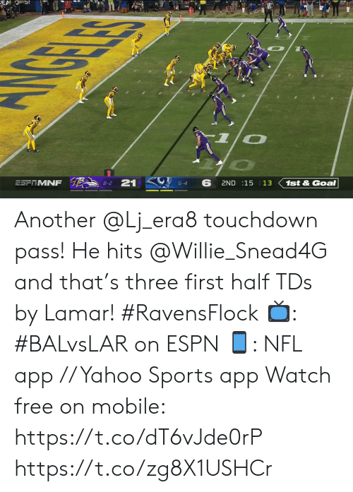 Espn, Memes, and Nfl: EA OS!  GELE  ESFTMNF  21  8-2  6  6-4  2ND 15 13  1st&Goal Another @Lj_era8 touchdown pass!  He hits @Willie_Snead4G and that's three first half TDs by Lamar! #RavensFlock  📺: #BALvsLAR on ESPN 📱: NFL app // Yahoo Sports app Watch free on mobile: https://t.co/dT6vJde0rP https://t.co/zg8X1USHCr