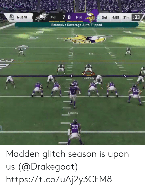flipped: EA  SPONTS  4:58 2133  7 0 MIN  1st &10  PHI  3rd  COMP  Defensive Coverage Auto-Flipped  SP  Bradham  B2  Cousins  33 Madden glitch season is upon us (@Drakegoat) https://t.co/uAj2y3CFM8